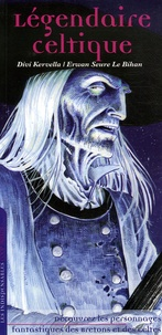 Légendaire celtique- Personnages fantastiques des Bretons et autres Celtes - Divi Kervella |