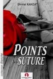 Divine Kanza - Points de suture (nouvelle sentimentale.).