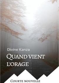 Divine Kanza - Quand vient l'orage.