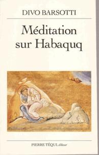 Divo Barsotti - Méditation sur Habaquq.