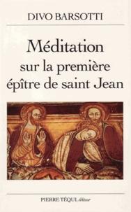 Divo Barsotti - Méditation sur la première Épître de saint Jean.