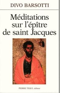 Divo Barsotti - Méditations sur l'Épître de saint Jacques.
