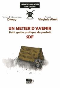 Diway - Un métier d'avenir - Petit guide pratique du parfait SDF.
