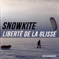 Dixie Dansercoer - Snowkite, liberté de la glisse.