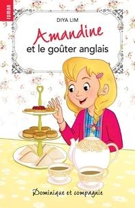 Diya Lim et Amandine Gardie - Amandine  : Amandine et le goûter anglais.