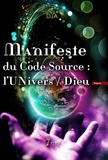 Dja - Manifeste du code source : l'Univers / Dieu.