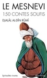 Djalal Al-Din-Rumi - Le mesnevi - 150 contes soufis.