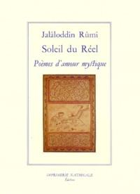Djalâl-od-Dîn Rûmî - SOLEIL DU REEL. - Poèmes de l'amour mystique.