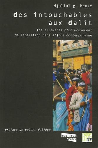 Des Intouchables aux Dalit. Les errements d'un mouvement d'émancipation dans l'Inde contemporaine