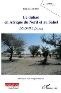 Le djihad en Afrique du Nord et au Sahel - DAQMI à Daech.pdf