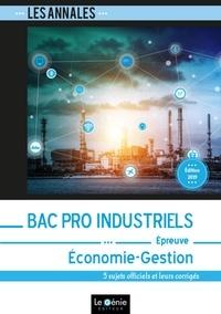 Djamel Badaoui et Bruno Ponson - Economie-Gestion Bac pro Industriels - 5 sujets officiels et leurs corrigés.