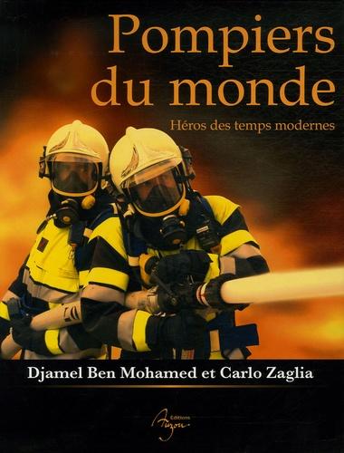 Djamel Ben Mohamed et Carlo Zaglia - Pompiers du monde - Héros des temps modernes.