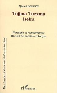 Djamel Benaouf - Tujjma Tuzzma Isefra - Nostalgie et remontrances, édition bilingue français-kabyle.