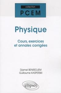 Djamel Benredjem et Guillaume Kasperski - Physique - Cours, exercices et annales corrigées.