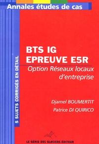 Djamel Boumertit et Patrice Di Quirico - Informatique de gestion Administration et exploitation du réseau - Epreuve E5R-Etude de cas BTS Informatique de gestion Option Réseaux locaux d'entreprise.