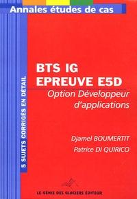 Djamel Boumertit et Patrice Di Quirico - Informatique de Gestion BTS Conception et développement des applications Option développeur d'applications - Epreuve E5-Etude de cas.