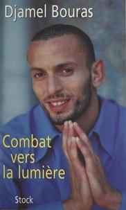 Djamel Bouras et  Collectif - Combat vers la lumière.