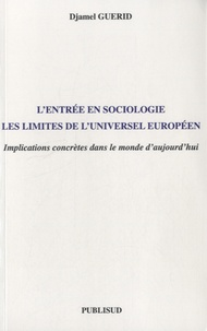 Djamel Guerid - L'entrée en sociologie - Les limites de l'universel européen.