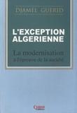 Djamel Guerid - L'exception algérienne - La modernisation à l'épreuve de la société.