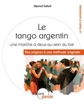 Djamel Safsaf - Le tango argentin, une marche à deux au sein du bal - Des origines à une méthode originale.