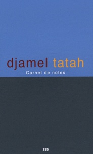 Djamel Tatah - Carnet de notes.