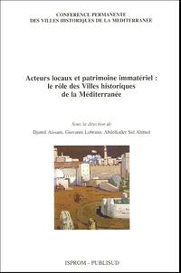 Djamil Aissani et Giovanni Lobrano - Acteurs locaux et patrimoine immatériel : le rôle des villes historiques de la Méditerranée.