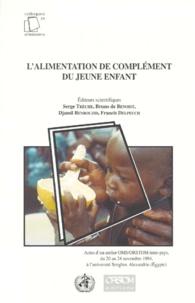 Deedr.fr L'ALIMENTATION DE COMPLEMENT DU JEUNE ENFANT. Actes d'un atelier OMS/ORSTOM inter-pays, du 20 au 24 novembre 1994, à l'université Senghor, Alexandrie (Egypte) Image