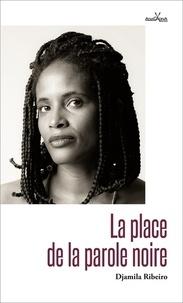 Djamila Ribeiro - La place de la parole noire.
