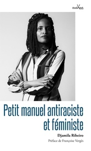 Djamila Ribeiro - Petit manuel antiraciste et féministe.