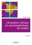 Djaouida Petot - L'évaluation clinique en psychopathologie de l'enfant - 4e éd..