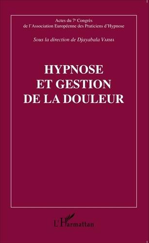 Djayabala Varma - Hypnose et gestion de la douleur - Actes du 7e Congrès de l'Association Européene des Praticiens d'Hypnose.
