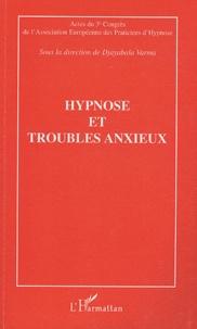 Djayabala Varma - Hypnose et troubles anxieux - Actes du troisième Congrès de l'Association Européenne des Practiciens d'Hypnose.