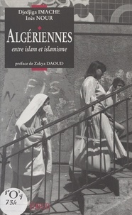 Djedjiga Imache et Ines Nour - Algériennes - Entre islam et islamisme.