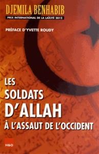 Djemila Benhabib - Les soldats d'Allah à l'assaut de l'Occident.