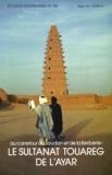 Djibo-M Hamani - Au carrefour du Soudan et de la Berbérie, le sultanat touareg de l'Ayar.