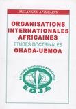 Djibril Abarchi et Doudou Ndoye - Organisations internationales africaines - Etudes doctrinales Ohada-Uemoa.