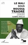 Djibril Diallo - Le Mali sous Moussa Traoré.