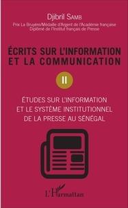 Djibril Samb - Ecrits sur l'information et la communication - Tome 2, études sur l'information et le système institutionnel de la presse au sénégal.