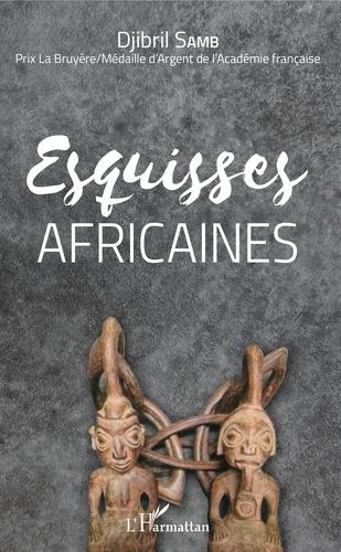 Djibril Samb - Esquisses africaines.