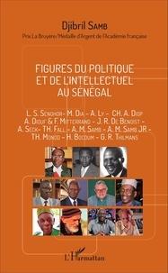 Djibril Samb - Figures du politique et de l'intellectuel au Sénégal.