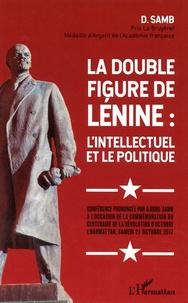 Djibril Samb - La double figure de Lénine : l'intellectuel et le politique - Conférence prononcée par Djibril Samb à l'occasion de la commémoration du centenaire de la Révolution d'Octobre.