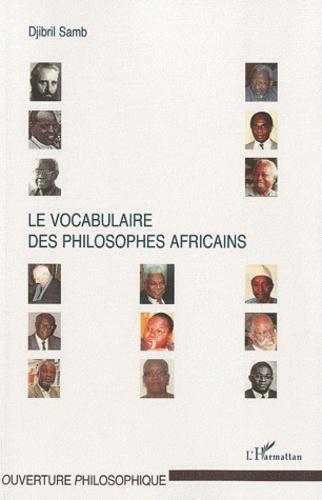 Djibril Samb - Le vocabulaire des philosophes africains.