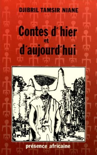 Djibril-Tamsir Niane - Contes d'hier et d'aujourd'hui.