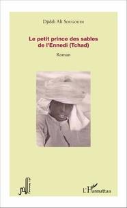 Djiddi Ali Sougoudi - Le petit prince des sables de l'Ennedi (Tchad).