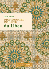 Djilali Belaïd - Dictionnaire insolite du Liban.