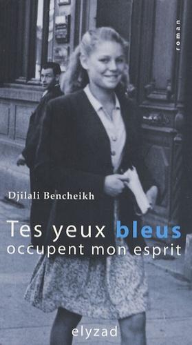 Djilali Bencheikh - Tes yeux bleus occupent mon esprit.