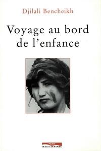 Djilali Bencheikh - Voyage au bord de l'enfance.