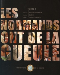 Djony et Cyrille Grenot - Les Normands ont de la gueule - Tome 1.