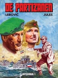 Djordje Lebovic et Julio Radilovic-Jules - De Partizanen Integraal.
