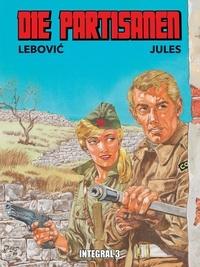 Djordje Lebovic et Julio Radilovic-Jules - Die Partisanen Integral.